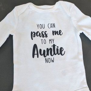 You can pass me to my Auntie now! Onesie
